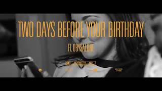 Stickx - Two Days Before Your Birthday ft. ObysAlone (Official Music Video)