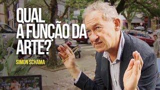 Simon Schama - Qual a função da arte?