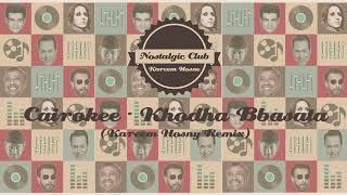 7.Cairokee - Khodha Bbsata (Kareem Hosny Remix) (From:NostalgiClub)
