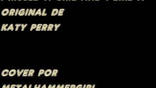 I kiss a girl and I like it/Katy Perry