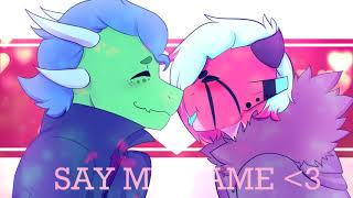 ♥MEME♥Say My Name ♥ [Gift for SpookyDove]