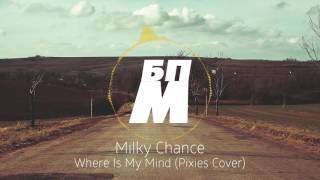 [Blues] Milky Chance - Where Is My Mind (Pixies Cover) [БПМ]