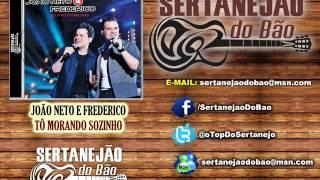 João Neto e Frederico - Tô Morando Sozinho (Lançamento Sertanejo 2012 - Oficial)