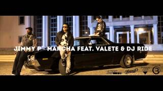 Jimmy P   Marcha Feat Valete & Dj Ride 2014