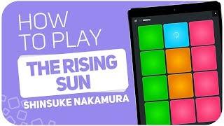 How to play: THE RISING SUN (Shinsuke Nakamura) - SUPER PADS - Kit Jiraiya