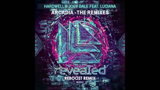 Hardwell & Joey Dale feat. Luciana - Arcadia (Reboost Remix)