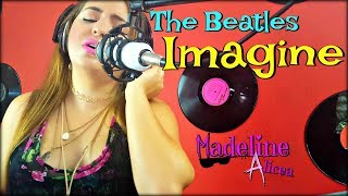 The Beatles | Imagine | Reggae Version | Madeline Alicea Cover Video
