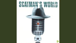 Scatman's World