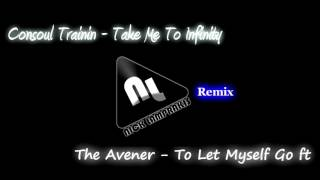 Consoul Trainin - Take Me To Infinity *The Avener - To Let Myself Go ft * ( Nick Lamprakis Remix)