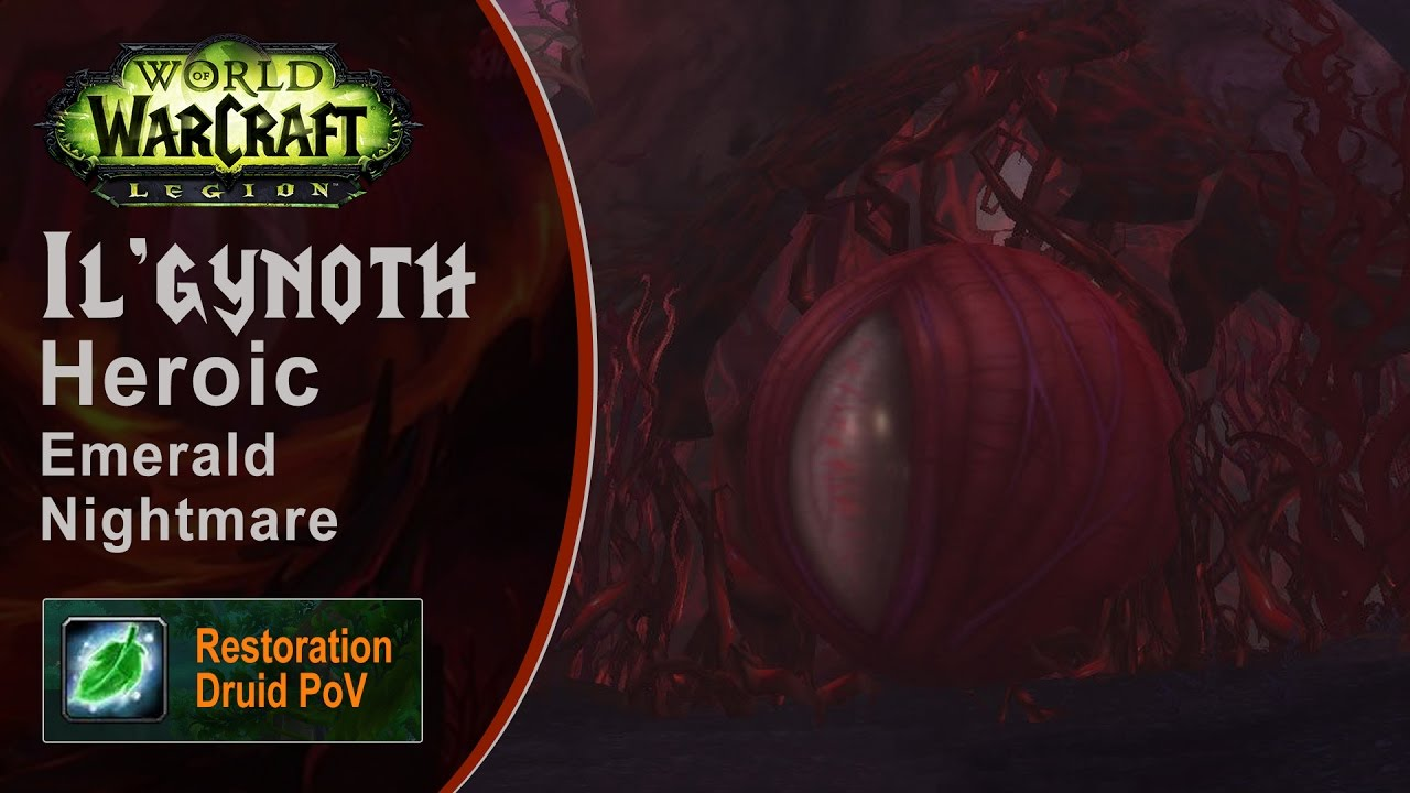 [LGN] Il'gynoth, Heroic Emerald Nightmare, Restoration Druid PoV (Game Sounds Only)