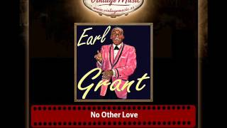 Earl Grant – No Other Love