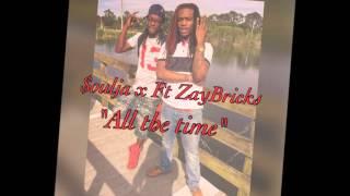 MT.Soulja - All The Time Ft. ZayBricks