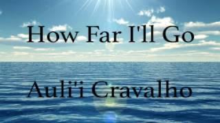 Auli'i Cravalho - How Far I'll Go (Lyrics)