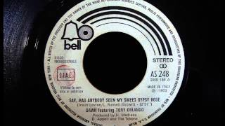 DAWN feat TONY ORLANDO - Say, Has Anybody Seen My Sweet Gypsy Rose