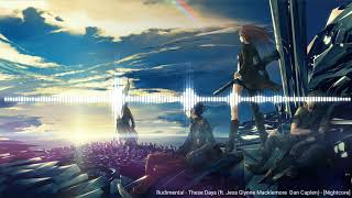 Rudimental - These Days (ft. Jess Glynne Macklemore  Dan Caplen) - [Nightcore]
