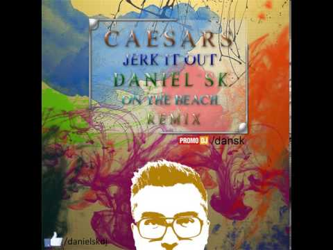 caesars-jerk-it-out-daniel-sk-on-the-beach-remix-daniel-sk