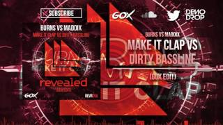Make It Clap vs Dirty Bassline (Gox Edit)