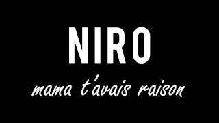 Niro - Mama t'avais raison (paroles)