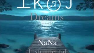 DJ IKOJ - Dreams (NaNa Dreams Instrumental) 2013