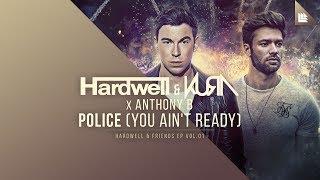 Hardwell & KURA X Anthony B - Police (You Ain't Ready)