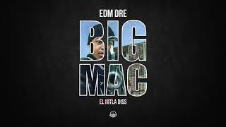 """EDM Dre """"Big Mac"""" (el Hitla Diss)"""