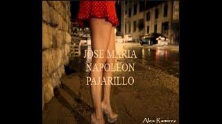 JOSE MARIA NAPOLEON *  PAJARILLO