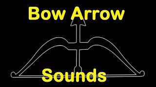 Bow  Arrow Sound Effects All Sounds