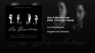 Voy A Manecerme (feat. Christian Nava)