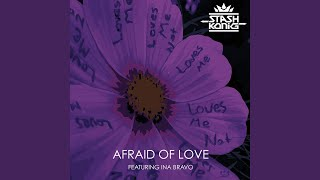 Afraid of Love (feat. Ina Bravo)