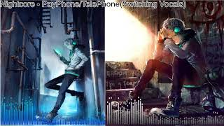 Nightcore - PayPhone/TelePhone(Switching Vocals)