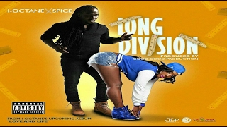 I-Octane & Spice - Long Division (Raw) February 2017