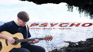 Post Malone Feat. Ty Dolla $ign - Psycho - Fingerstyle Guitar Cover