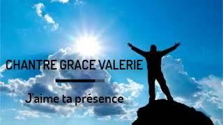 GRACE VALERIE PRÉSENCE JAIME TÉLÉCHARGER TA CHANTRE