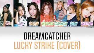 Dreamcatcher - Lucky Strike Lyrics (Eng)
