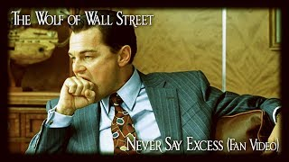 Never Say Excess (The Wolf of Wall Street fan-made music video)