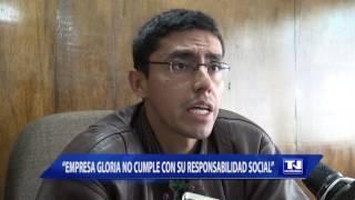 """""""Empresa Gloria no cumple con su responsabilidad social"""""""