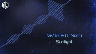 MVTATE ft. Nomi - Sunlight (HQ Rip)
