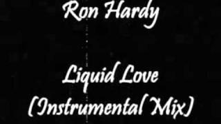 Ron Hardy - Liquid Love (Instrumental Mix)