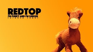 RedTop - I'm Funky And I'm Ginger (Ginger Funk)
