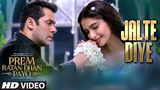'Jalte Diye' VIDEO Song | Prem Ratan Dhan Payo | Salman Khan, Sonam Kapoor | T-series