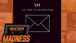 YM - Letter To Everyone | @MixtapeMadness