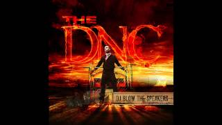 """The DNC - """"DJ Blow The Speakers"""""""