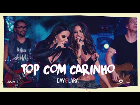 Top Com Carinho de Day E Lara Letra y Video