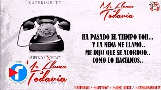 Me Llama Todavia - Super Yei ft Towy (Video Lyric)