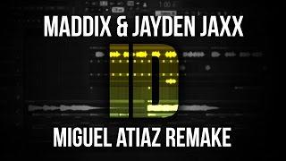 Maddix & Jayden Jaxx - ID (Miguel Atiaz Remake) FREE FLP*