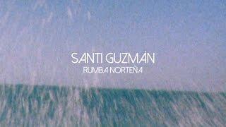 Santi Guzmán - Rumba Norteña