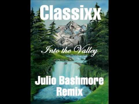 classixx-into-the-valley-julio-bashmore-remix-julio-bashmore