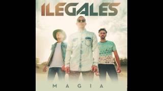 ILEGALES - Magia (Nuevo sencillo 2015)