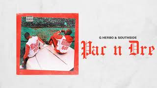 G Herbo & Southside - Pac n Dre (Official Audio)