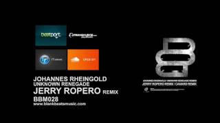 BBM028 Johannes Rheingold - Unknown Renegade (Jerry Ropero Remix)